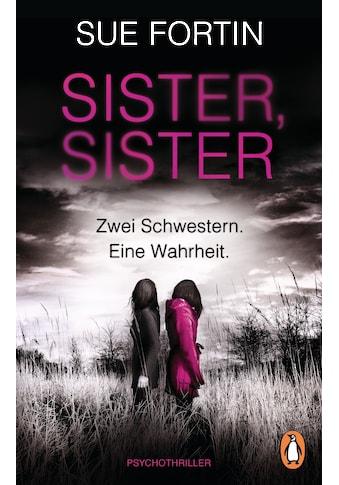Buch »Sister, Sister - Zwei Schwestern. Eine Wahrheit. / Sue Fortin, Karin Dufner« kaufen