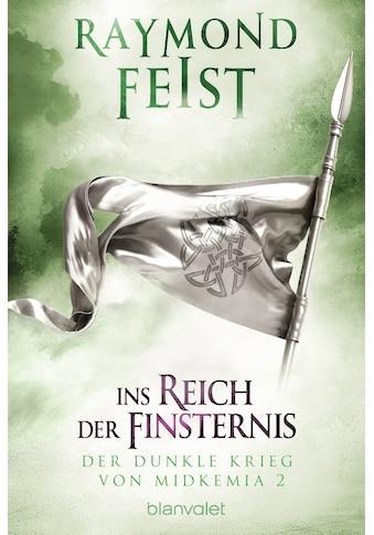 Buch »Der dunkle Krieg von Midkemia 2 - Ins Reich der Finsternis / Raymond Feist,... kaufen