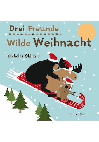 Buch »Drei Freunde - Wilde Weihnacht / Nicholas Oldland« kaufen
