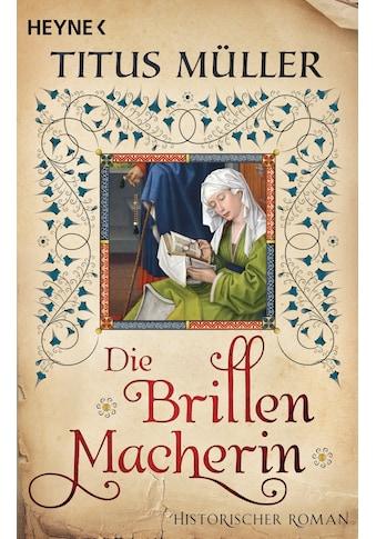 Buch Die Brillenmacherin / Titus Müller kaufen