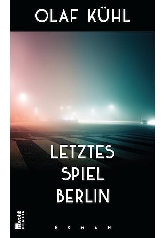 Buch »Letztes Spiel Berlin / Olaf Kühl« kaufen