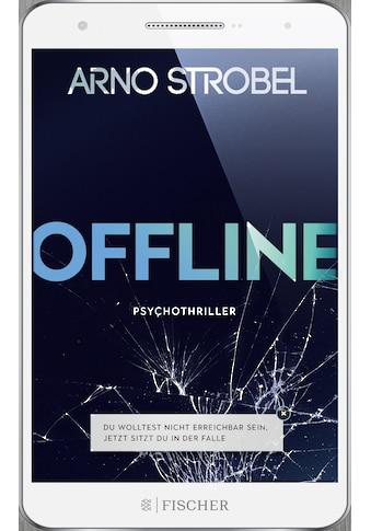 Buch »Offline - Du wolltest nicht erreichbar sein. Jetzt sitzt du in der Falle. / Arno... kaufen