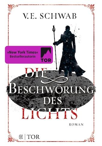 Buch »Die Beschwörung des Lichts / V. E. Schwab, Petra Huber« kaufen