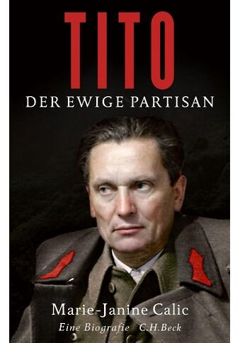 Buch »Tito / Marie-Janine Calic« kaufen