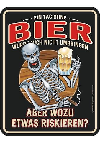 Rahmenlos Blechschild mit lustigem Bier-Statement kaufen