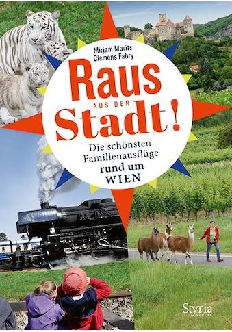 Buch »Raus aus der Stadt! / Mirjam Marits, Clemens Fabry« kaufen