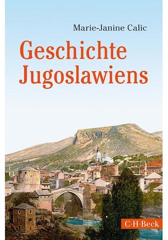 Buch »Geschichte Jugoslawiens / Marie-Janine Calic« kaufen