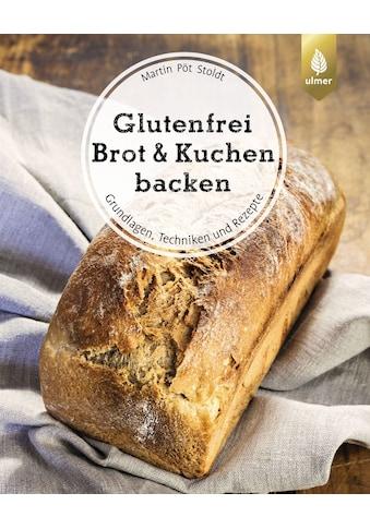 Buch »Glutenfrei Brot und Kuchen backen - endlich verständlich / Martin Pöt Stoldt« kaufen