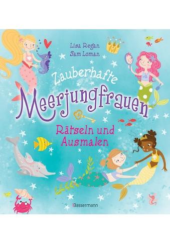 Buch »Zauberhafte Meerjungfrauen - Rätseln und Ausmalen. Durchgehend vierfarbig. / Lisa Regan, Sam Loman« kaufen