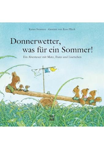 Buch »Donnerwetter, was für ein Sommer! / Rose Pflock, Kazuo Iwamura, Kazuo Iwamura« kaufen