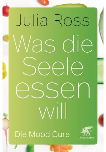 Buch »Was die Seele essen will / Julia Ross, Monika Reif-Wittlich, Julia Höfer,... kaufen