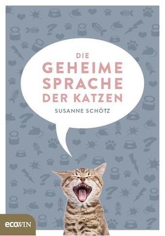 Buch »Die geheime Sprache der Katzen / Susanne Schötz« kaufen
