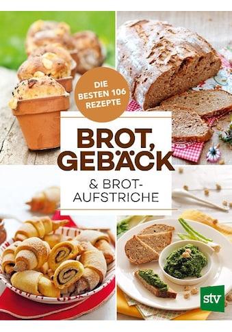 Buch »Brot, Gebäck & Brotaufstriche / Leopold Stocker Verlag« kaufen