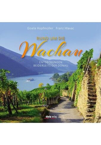 Buch »Rund um die Wachau / Gisela Hopfmüller, Franz Hlavac« kaufen