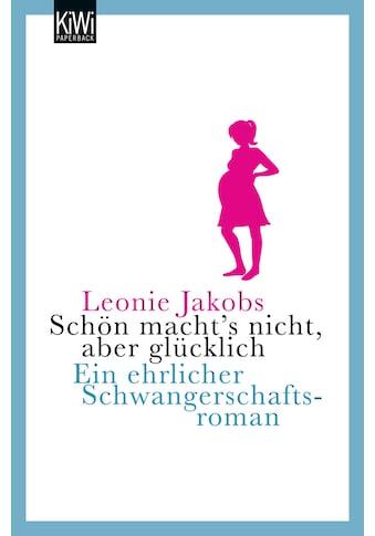 Buch »Schön macht's nicht, aber glücklich / Leonie Jakobs« kaufen