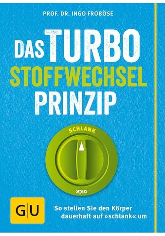 Buch »Das Turbo-Stoffwechsel-Prinzip / Ingo Froböse« kaufen