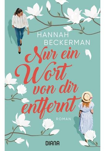 Buch »Nur ein Wort von dir entfernt / Hannah Beckerman, Carola Fischer« kaufen