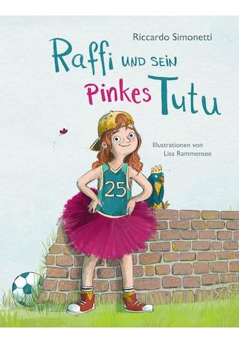 Buch »Raffi und sein pinkes Tutu / Riccardo Simonetti, Lisa Rammensee« kaufen