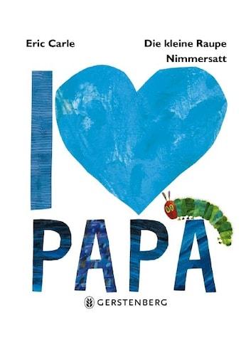 Buch »Die kleine Raupe Nimmersatt - I love Papa / Eric Carle« kaufen