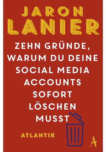 Buch »Zehn Gründe, warum du deine Social Media Accounts sofort löschen musst / Jaron Lanier, Martin Bayer, Karsten Petersen« kaufen