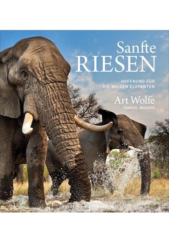 Buch »Sanfte Riesen / Art Wolfe, Samuel Wasser« kaufen