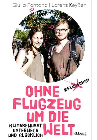 Buch »Ohne Flugzeug um die Welt / Giulia Fontana, Lorenz Keyßer« kaufen