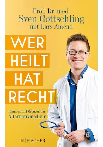 Buch »Wer heilt, hat recht / Sven Gottschling, Lars Amend« kaufen