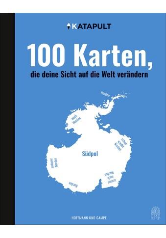 Buch »100 Karten, die deine Sicht auf die Welt verändern / Katapult« kaufen