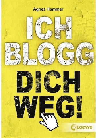 Buch »Ich blogg dich weg! / Agnes Hammer« kaufen