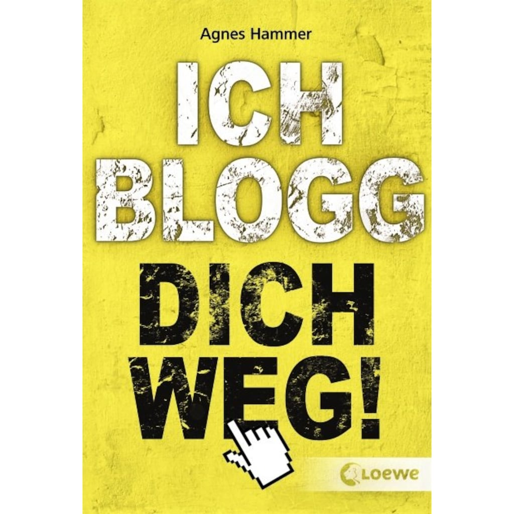 Buch »Ich blogg dich weg! / Agnes Hammer«