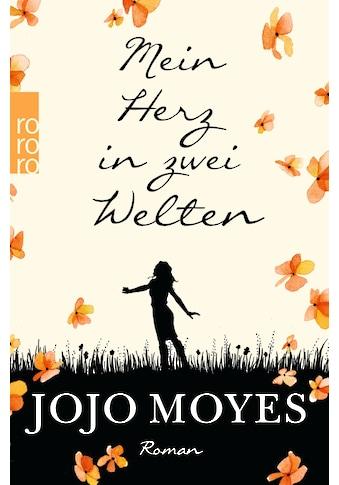 Buch »Mein Herz in zwei Welten / Jojo Moyes, Karolina Fell« kaufen