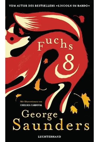 Buch »Fuchs 8 / George Saunders, Frank Heibert« kaufen