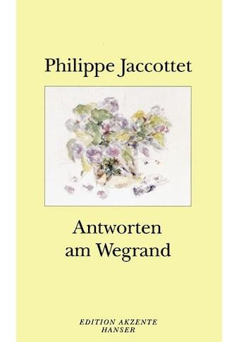 Buch »Antworten am Wegrand / Philippe Jaccottet, Elisabeth Edl, Wolfgang Matz« kaufen