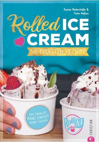 Buch »Rolled Ice Cream / Keywan Niederstraßer, Yeshe Wolfsen« kaufen