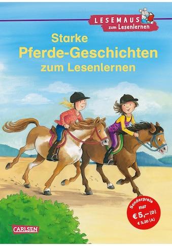 Buch »LESEMAUS zum Lesenlernen Sammelbände: Starke Pferde-Geschichten zum Lesenlernen / Petra Wiese, Anne Ebert, Julia Boehme, Herdis Albrecht, Heike Wiechmann« kaufen
