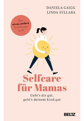 Buch »Selfcare für Mamas / Daniela Gaigg, Linda Syllaba« kaufen