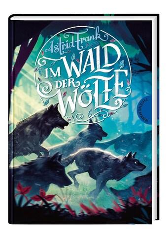 Buch »Im Wald der Wölfe / Astrid Frank, Birgit Busche-Brandt, Katja Gehrmann,... kaufen