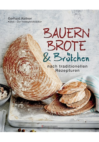 Buch »Bauernbrote & Brötchen nach traditionellen Rezepturen / Gerhard Kellner« kaufen