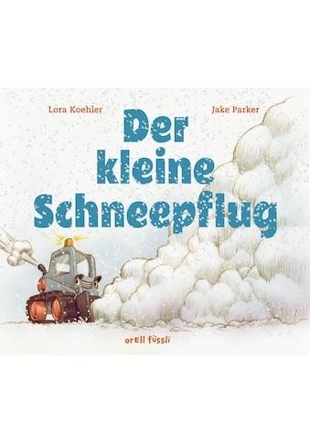 Buch »Der kleine Schneepflug / Lora Koehler, Jake Parker« kaufen