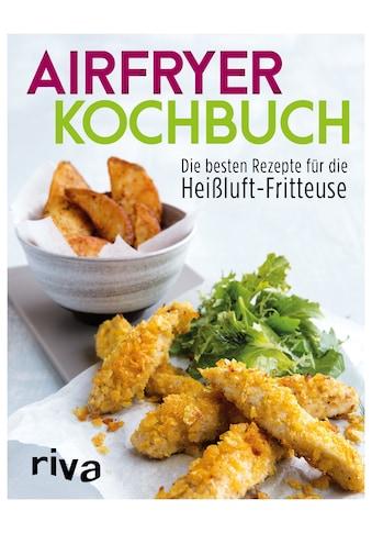 Buch »Airfryer-Kochbuch / Riva Verlag« kaufen