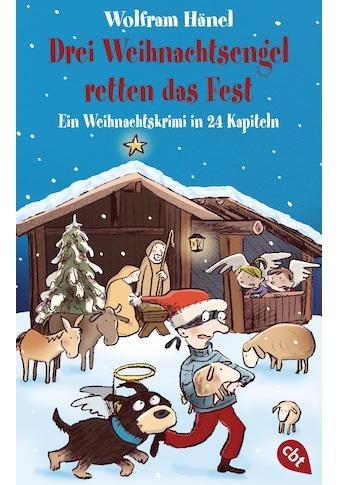 Buch »Drei Weihnachtsengel retten das Fest / Wolfram Hänel, Susanne Göhlich« kaufen