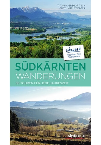 Buch »Südkärntenwanderungen / Tatjana Gregoritsch, Gustl Kreuzberger« kaufen