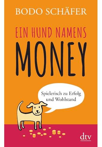 Buch »Ein Hund namens Money / Bodo Schäfer« kaufen