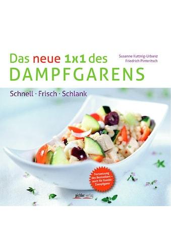Buch »Das neue 1 x 1 des Dampfgarens / Friedrich Pinteritsch, Susanne Kuttnig-Urbanz« kaufen