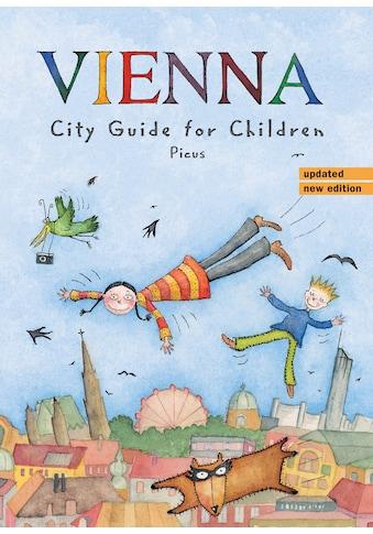 Buch »Vienna City Guide for Children / Alexander Potyka, Brigitta Höpler, Sibylle... kaufen