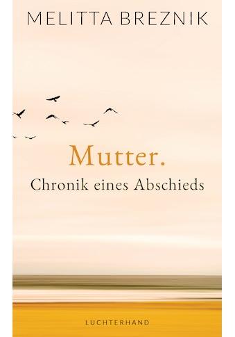 Buch »Mutter. Chronik eines Abschieds / Melitta Breznik« kaufen