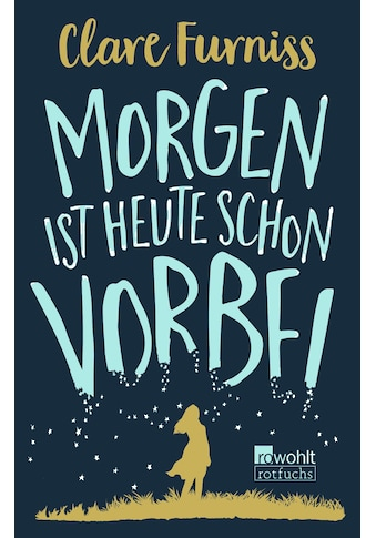 Buch »Morgen ist heute schon vorbei / Clare Furniss, Christiane Steen« kaufen