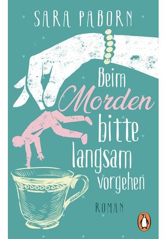 Buch »Beim Morden bitte langsam vorgehen / Sara Paborn, Wibke Kuhn« kaufen