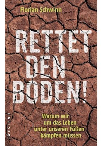 Buch »Rettet den Boden! / Florian Schwinn« kaufen