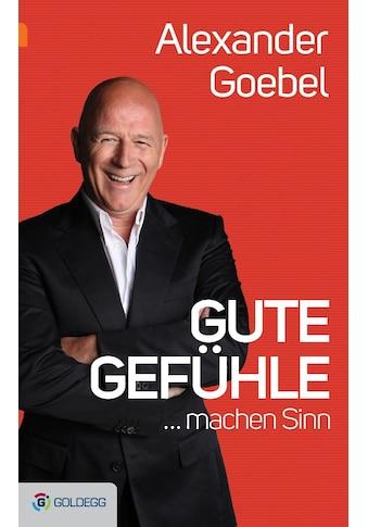 Buch »Gute Gefühle ... / Alexander Goebel« kaufen